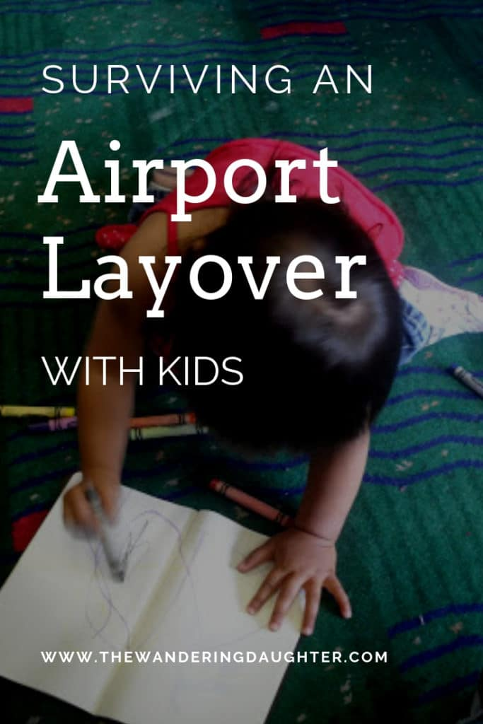 Surviving an Airport Layover With Kids | The Wandering Daughter