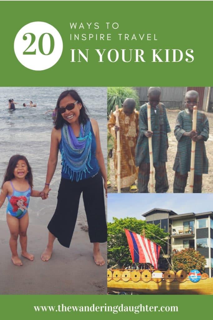 Twenty Ways To Inspire Travel In Your Kids | The Wandering Daughter