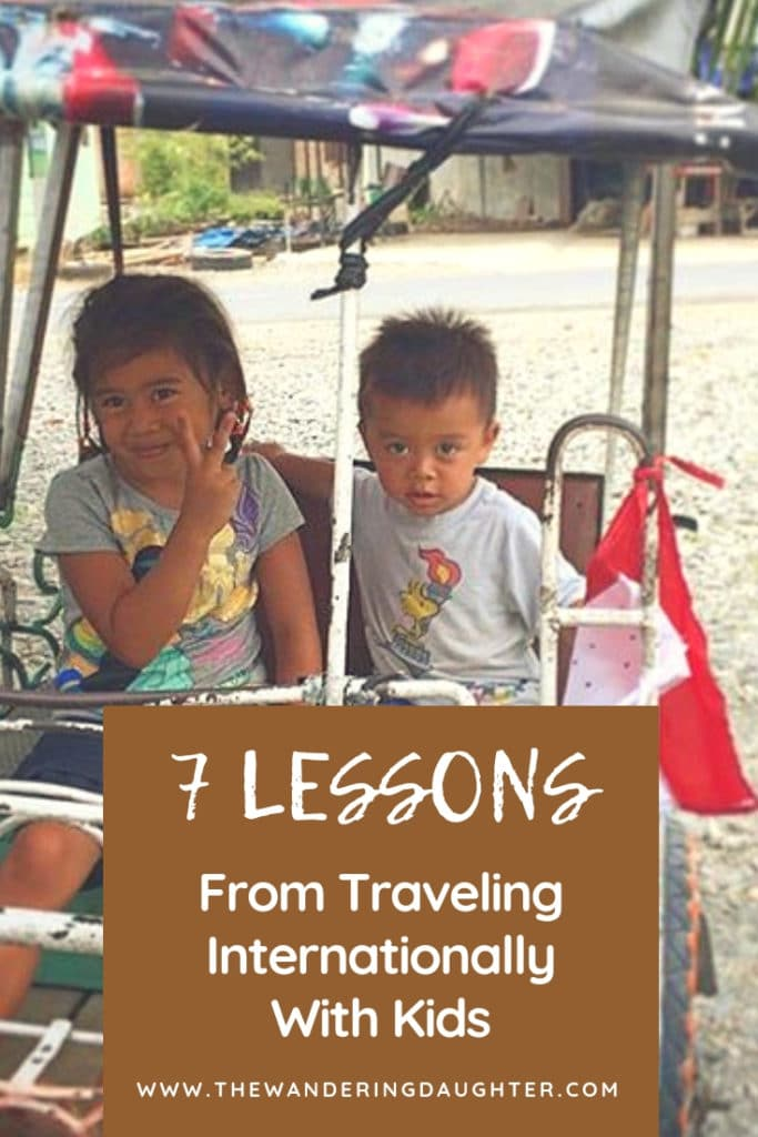 Seven Lessons From Traveling Internationally With Kids | The Wandering Daughter