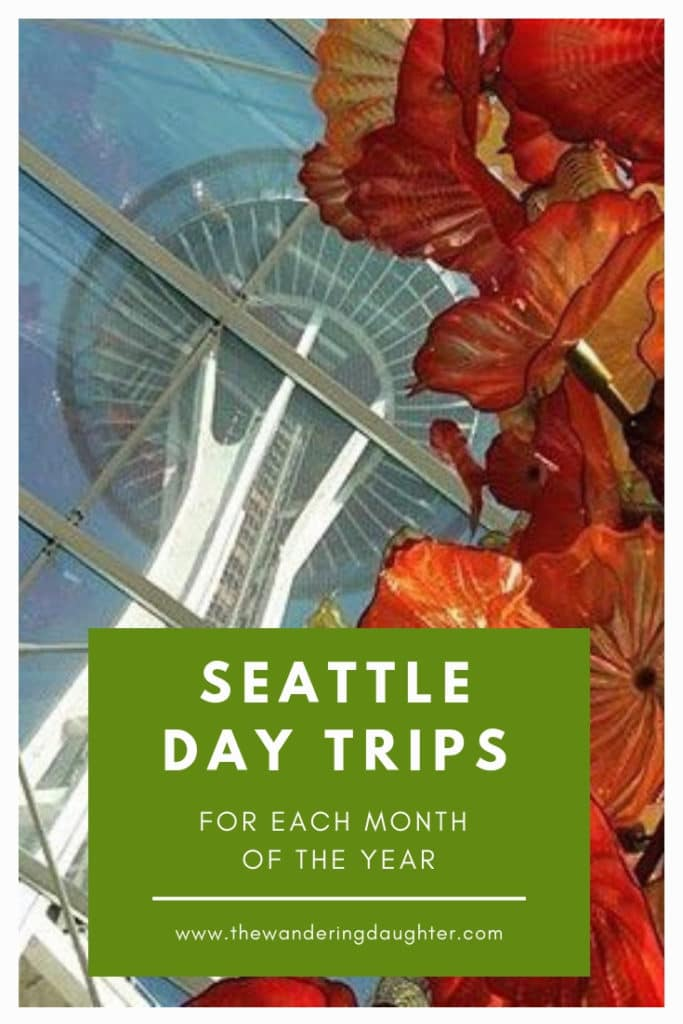 Seattle Day Trips For Each Month of the Year   The Wandering Daughter