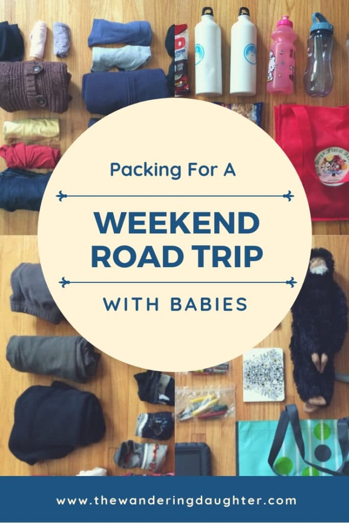 Packing For A Weekend Road Trip With Babies   The Wandering Daughter   Tips for what families can pack for a weekend road trip with babies. Pinterest pin.