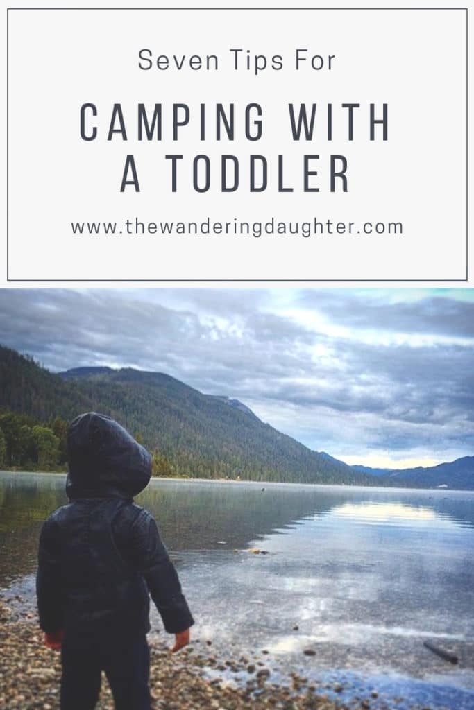 Camping With A Toddler: Seven Helpful Tips For Parents | The Wandering Daughter