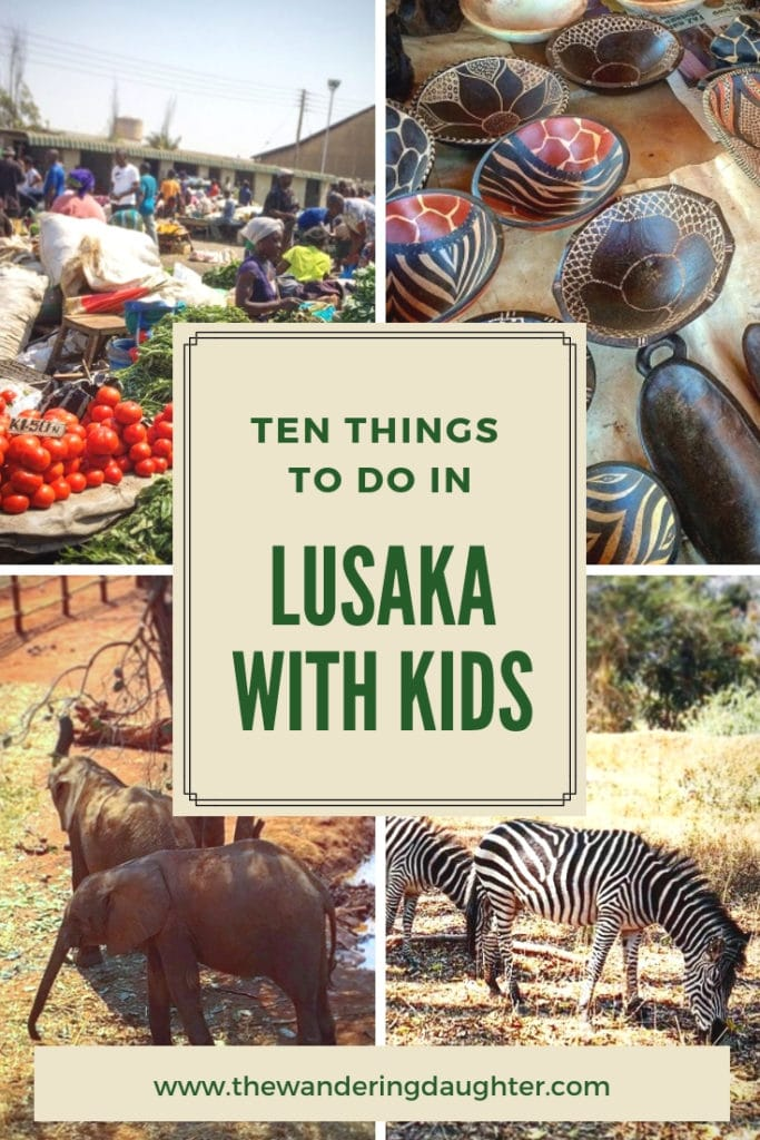 Ten Things To Do In Lusaka With Kids | The Wandering Daughter