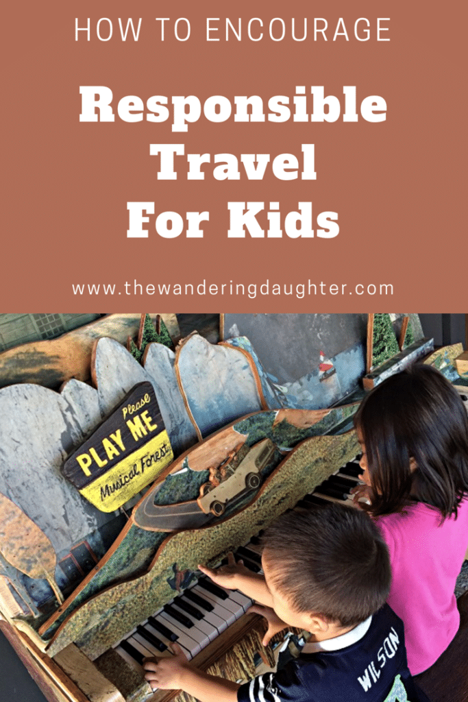 How To Encourage Sustainable and Responsible Tourism For Kids | The Wandering Daughter