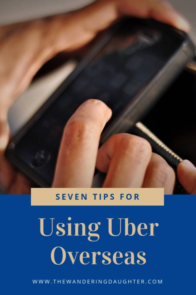 Seven Tips For Using Uber Overseas   The Wandering Daughter   Tips for families for using Uber overseas on family trips.