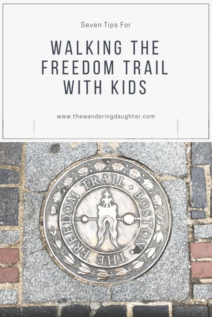 Seven Tips For Walking The Freedom Trail With Kids   The Wandering Daughter