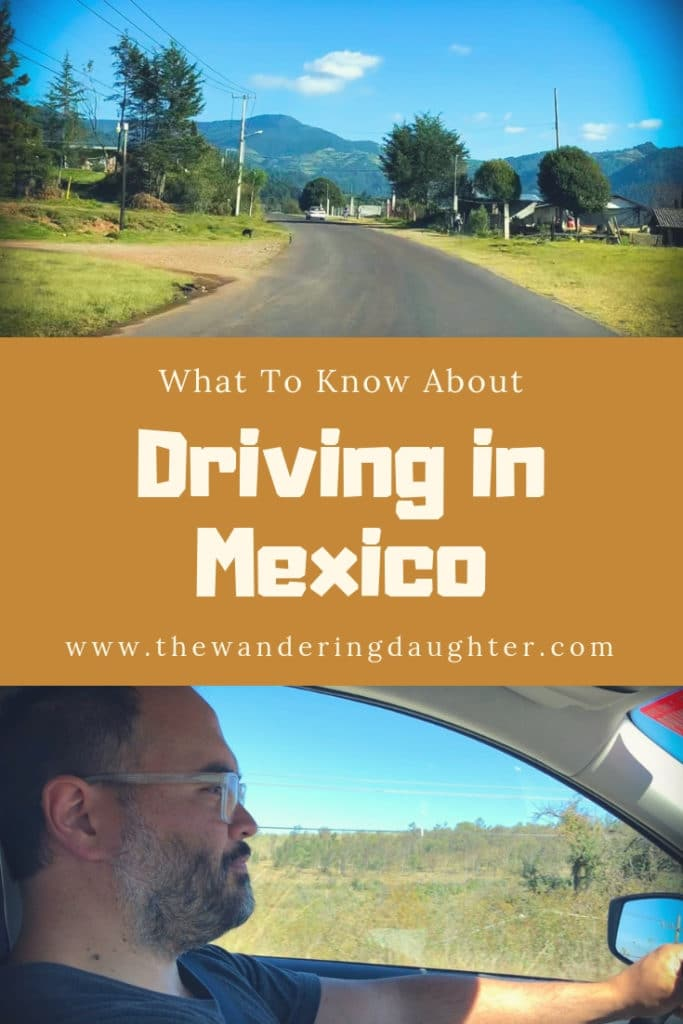 What To Know About Driving In Mexico | The Wandering Daughter