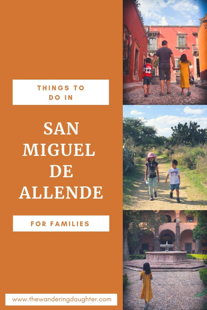 Things To Do In San Miguel De Allende For Families | The Wandering Daughter |  Tips for things to do in San Miguel de Allende for families. What to do in San Miguel de Allende with kids. #familytravel #SanMigueldeAllende #Mexico #visitMexico
