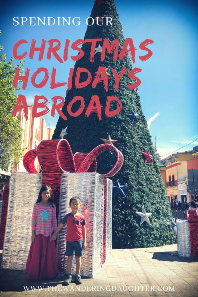Spending Our Christmas Holidays Abroad | The Wandering Daughter