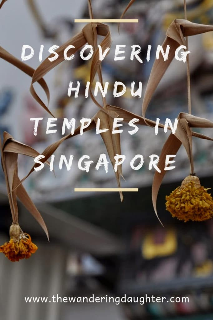 Discovering Hindu Temples in Singapore | The Wandering Daughter