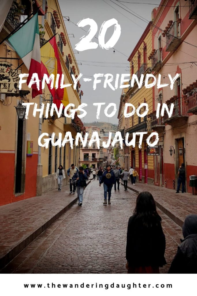 20 Family-Friendly Things To Do In Guanajuato | The Wandering Daughter