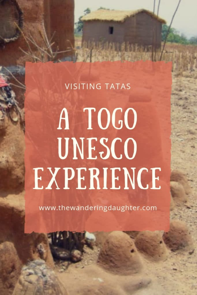 Visiting Tatas in Tamberma! A Togo UNESCO Experience | The Wandering Daughter