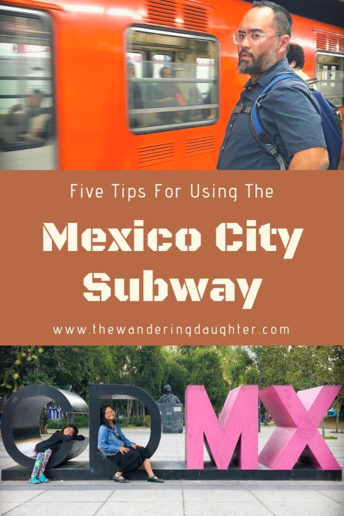 Five Tips For Using the Mexico City Subway | The Wandering Daughter