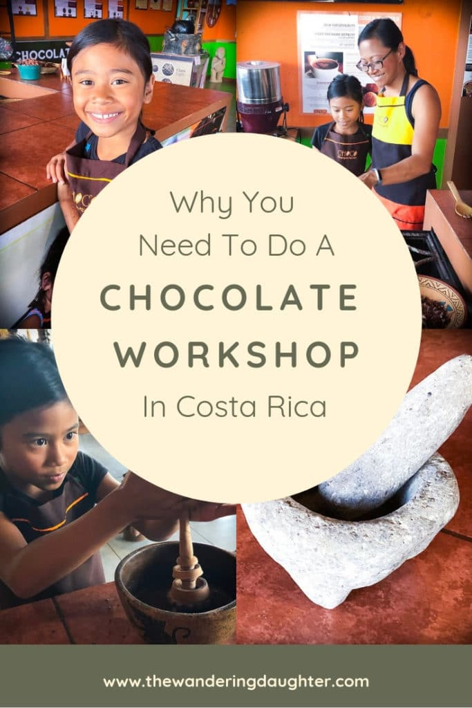 Why You Need To Do A Chocolate Workshop In Costa Rica | The Wandering Daughter |  Reasons why you should do a chocolate workshop as a family on your next trip to Costa Rica. #familytravel #CostaRica #chocolateworkshop #chocolatetour #worldschool