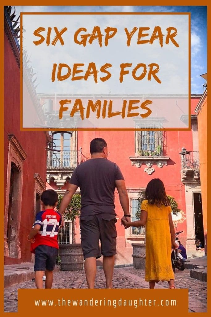 Six Gap Year Ideas For Families | The Wandering Daughter | For families considering taking their kids around the world and doing long term travel, here re six gap year ideas to get started on travel planning. #familytravel #gapyear #longtermtravel #kidsaroundtheworld #gapyearideas