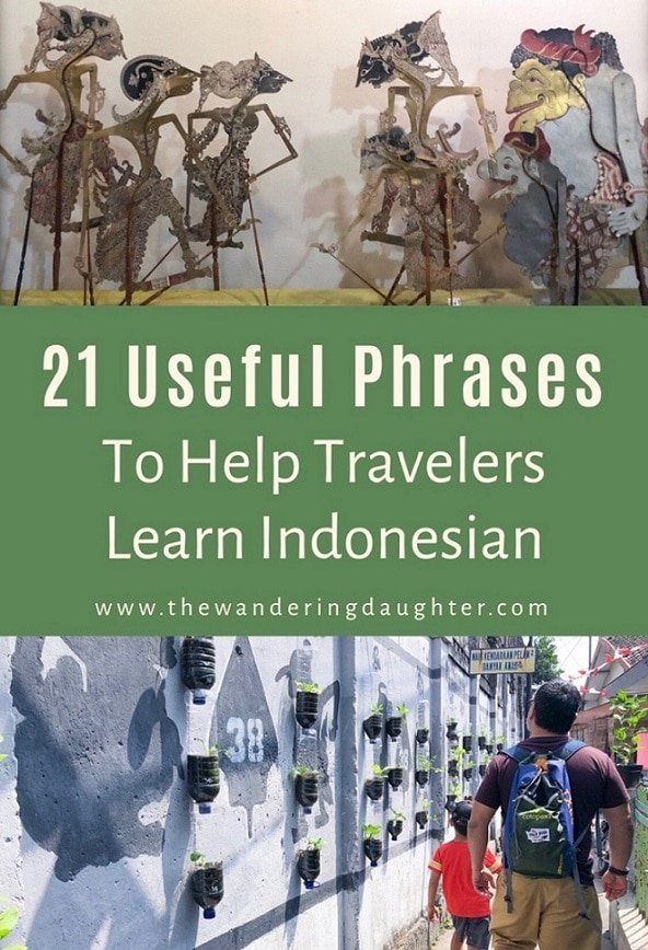 Learn Indonesian! 21 Useful Phrases For Travelers | The Wandering Daughter | Indonesian phrases to help travelers learn Indonesian and get around the country. #Indonesia #language #bahasaindonesian