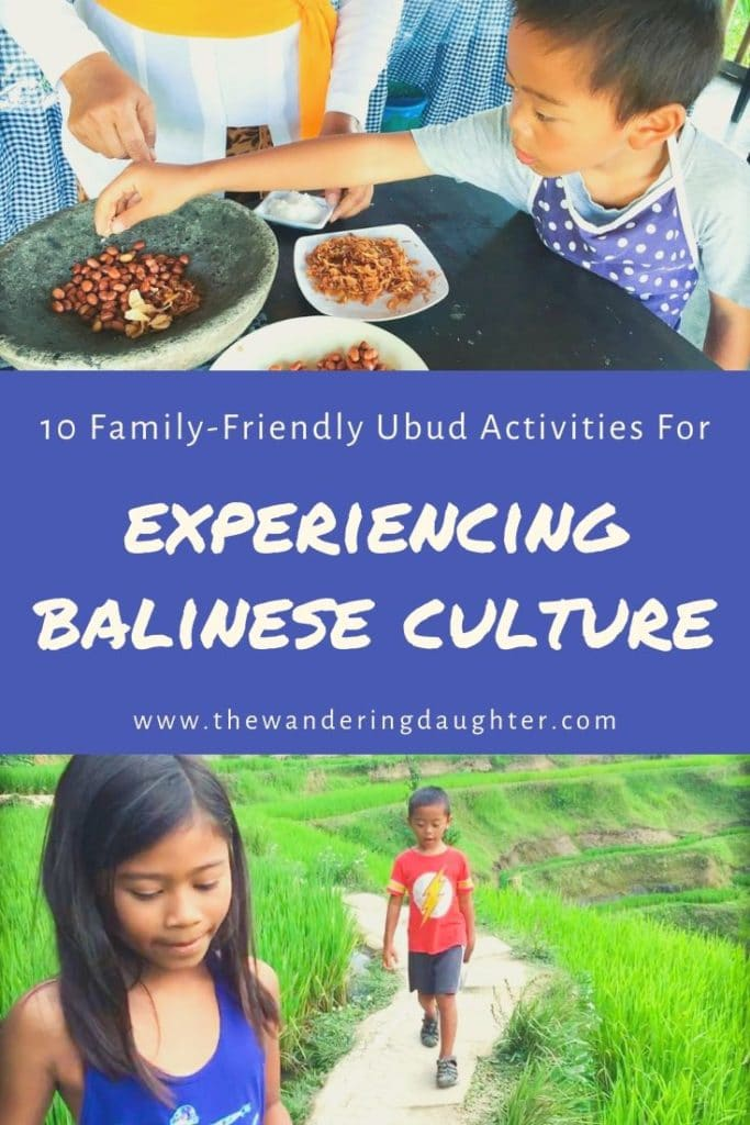 10 Family-Friendly Ubud Activities For Experiencing Balinese Culture   The Wandering Daughter   Ideas for family-friendly Ubud activities that families can do to experience Balinese culture. Ten Ubud activities that families can do during their trip to Ubud, Indonesia, on the island of Bali. Pinterest image with two photos and words in the middle. The top photo shows a child putting peanuts into a mortar. The bottom photo shows two children walking along the edge of a rice terrace.