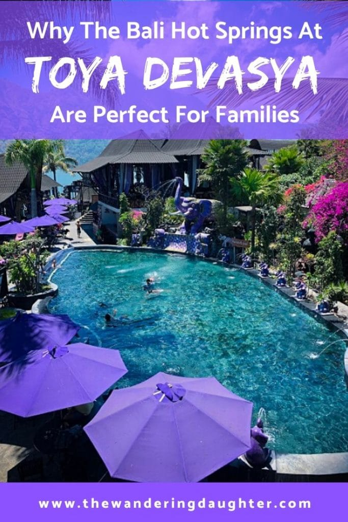 Why The Bali Hot Springs At Toya Devasya Are Perfect For Families | The Wandering Daughter | A family-friendly review of Toya Devasya Hot Springs Resort near Lake Batur in Bali, Indonesia.