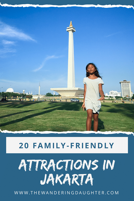 20 Family-Friendly Attractions In Jakarta | The Wandering Daughter | Pinterest image - child walking in front of Monas in Jakarta. List of the top family-friendly attractions in Jakarta.