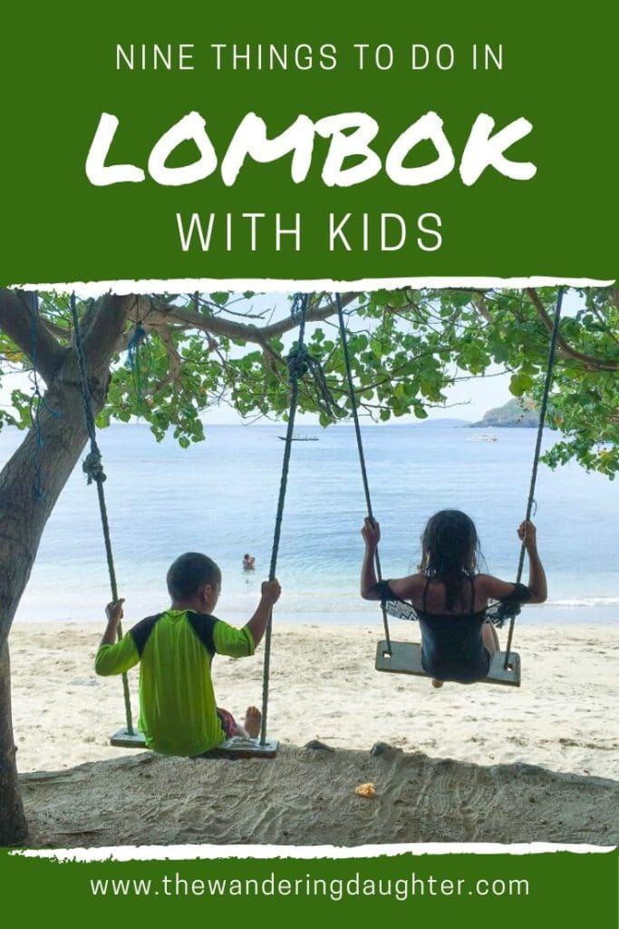 Nine Things To Do In Lombok With Kids   The Wandering Daughter   Tips for visiting Lombok, Indonesia with kids. Nine suggestions for things to do in Lombok.