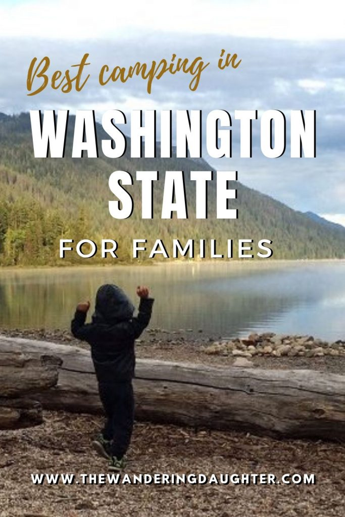 Best Camping In Washington State For Families | The Wandering Daughter