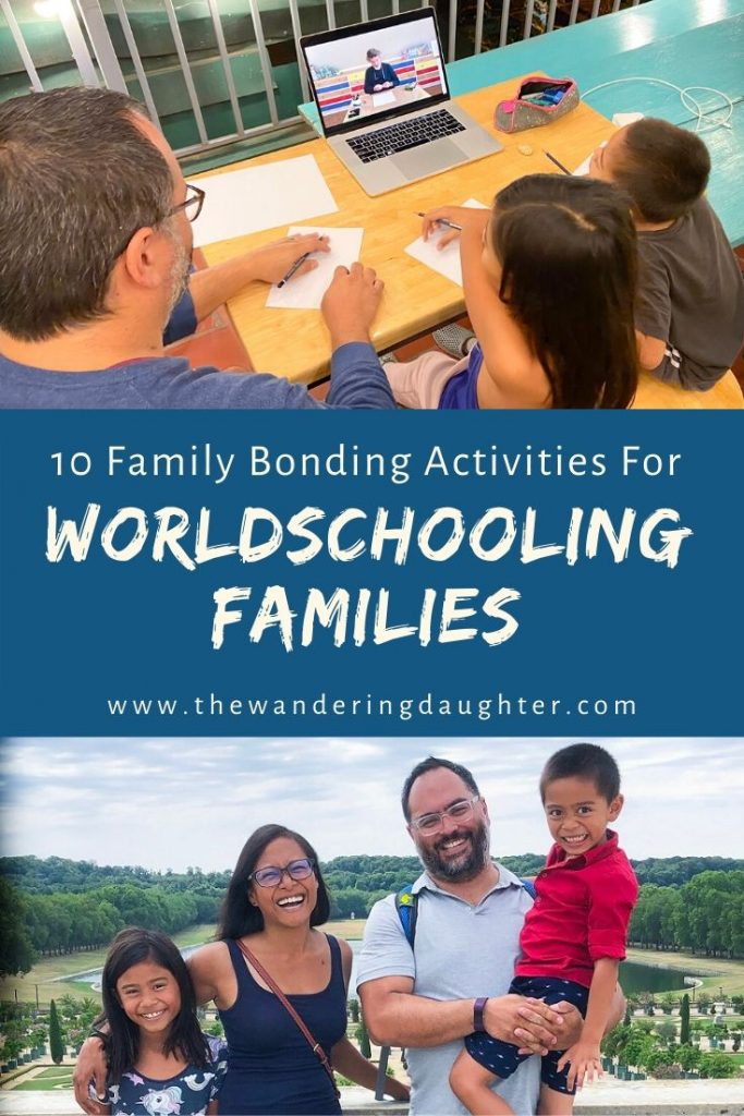 Ten Family Bonding Activities For Worldschooling Families | The Wandering Daughter