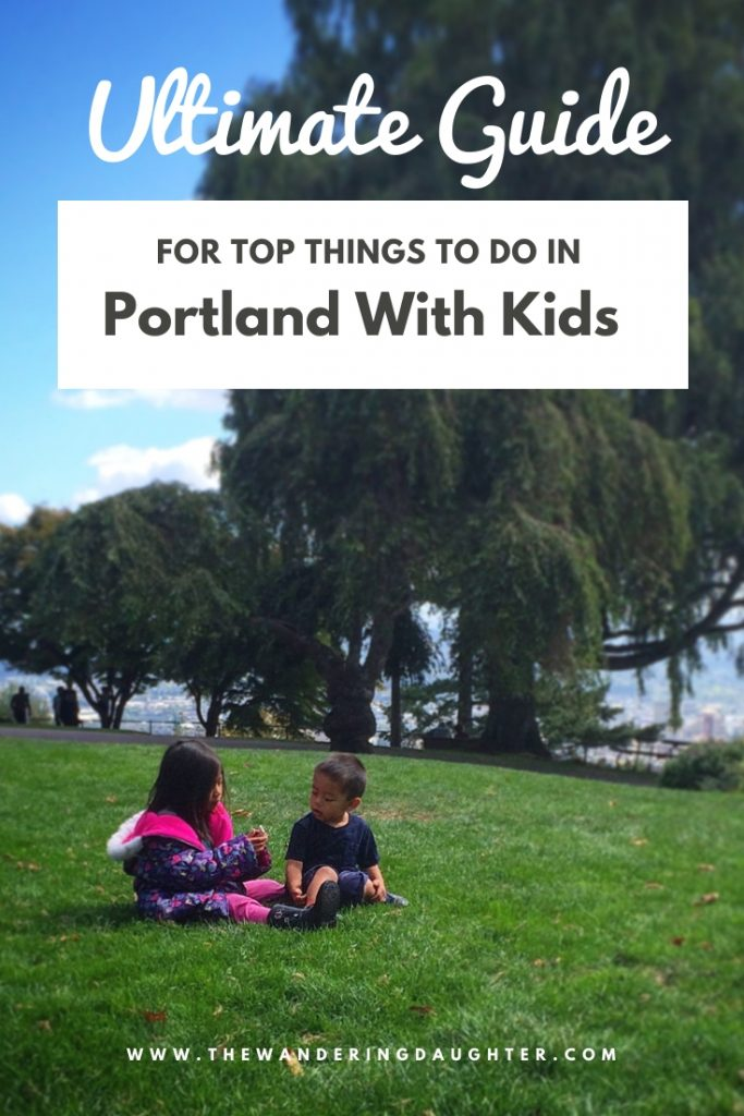 Ultimate Guide For Top Things To Do In Portland With Kids   The Wandering Daughter