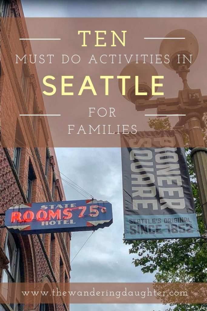 Ten Must Do Activities In Seattle For Families   The Wandering Daughter