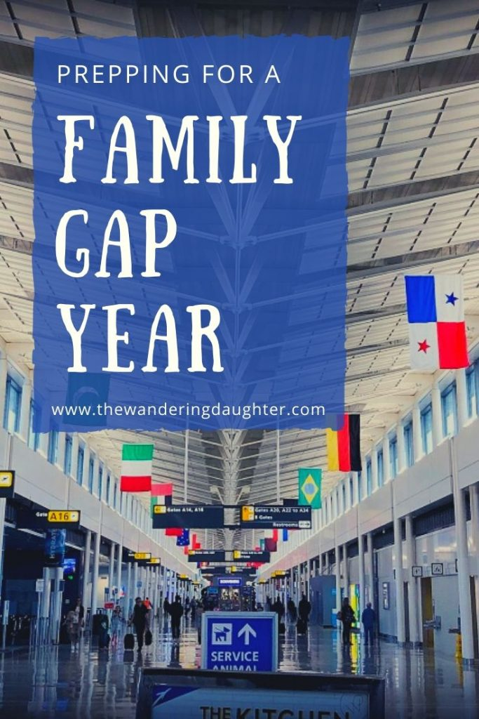 Prepping For A Family Gap Year | The Wandering Daughter