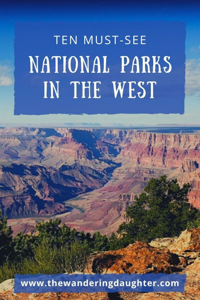 Ten Must-See National Parks In The West | The Wandering Daughter