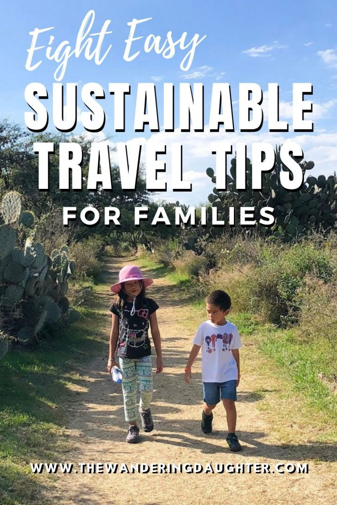 Eight Easy Sustainable Travel Tips For Families | The Wandering Daughter