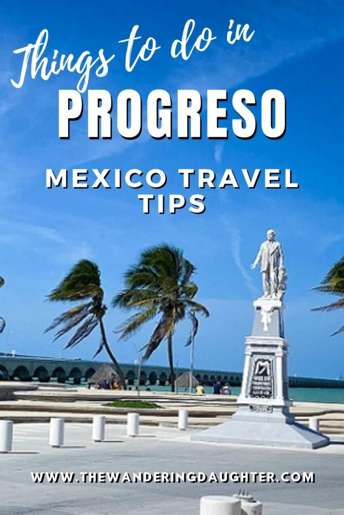 Things to do in Progreso, Mexico | The Wandering Daughter. Pinterest image showing a statue in Progreso, Mexico with palm trees and the beach in the background.